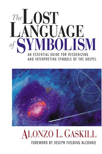 The Lost Language of Symbolism: An Essential Guide for Recognizing and Interpreting Symbols of th...
