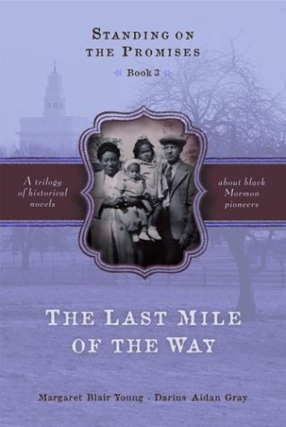 The Last Mile of the Way (Standing on the Promises, Book 3): Margaret Blair Young; Darius Aidan ...