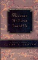 9781570089718: Because He First Loved Us