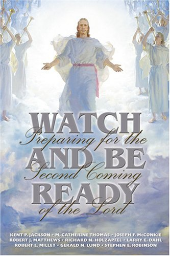 9781570089855: Watch and Be Ready: Preparing for the Second Coming of the Lord