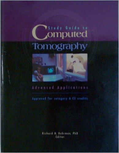 9781570130137: Study Guide to Computed Tomography: Advanced Applications (Approved for category A , CE credit)