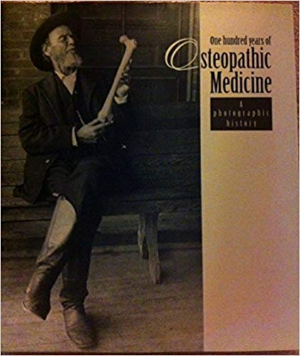 9781570130366: One Hundred Years of Osteopathic Medicine: A Photographic History