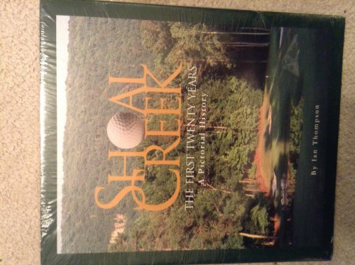 Shoal Creek: The First Twenty Years: A Pictorial History: Thompson, Ian