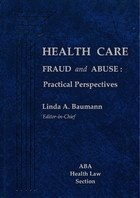 9781570181245: Health Care Fraud and Abuse: Practical Perspectives