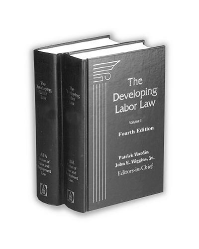 The Developing Labor Law: The Board, the: Patrick Hardin (Editor),