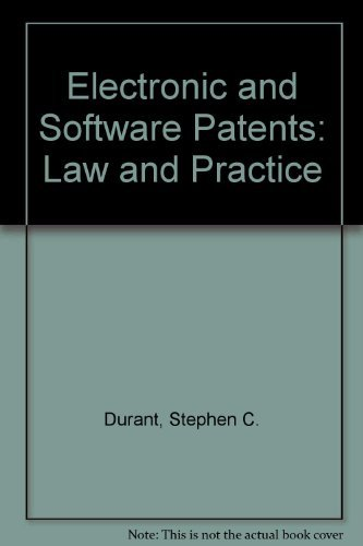 9781570181597: Electronic and Software Patents: Law and Practice