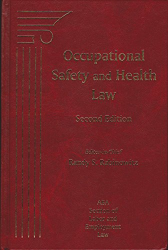 Occupational Safety & Health Law, Second Edition: Randy S. Rabinowitz