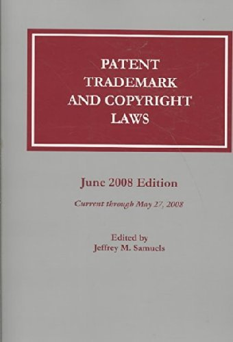 9781570187285: Patent, Trademark, and Copyright Laws: June 2008 Edition (Patent, Trademark, and Copyright Laws)