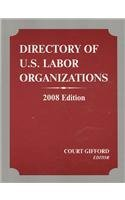 Directory of US Labor Organizations, 2008: Gifford, Courtney D.
