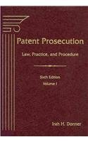 Patent Prosecution: Practice and Procedures: Donner, Irah H.