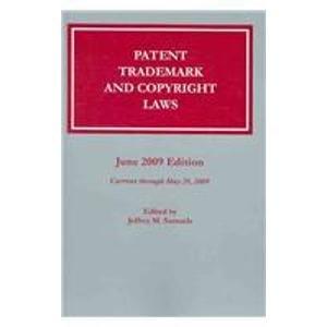 Patent Trademark & Copyright Laws, June 2009 (Patent, Trademark, and Copyright Laws): Jeffrey ...