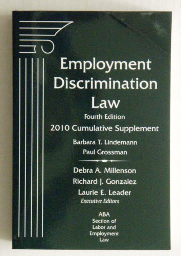 Employment Discrimination Law, 4th Edition, 2010 Cumulative Supplement: Labor, ABA Section of; Law,...