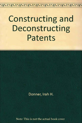 Constructing and Deconstructing Patents: Irah H. Donner