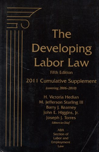 9781570189500: The Developing Labor Law: The Board, the Courts, and the National Labor Relations Act, Fifth Edition. 2011 Supplement