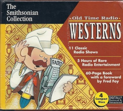 9781570190391: The Smithsonian Collection Old Time Radio Westerns with 60-Page Book