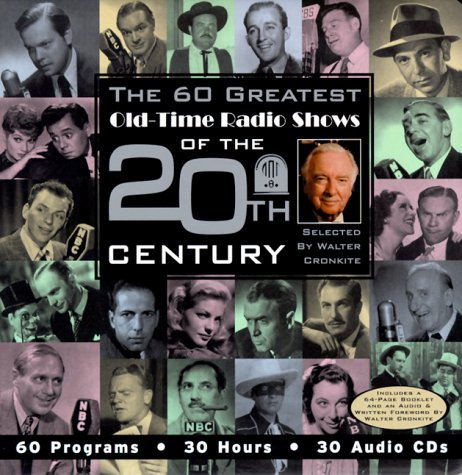 9781570192449: Walter Cronkite: The 60 Greatest Old-Time Radio Shows of the 20th Century