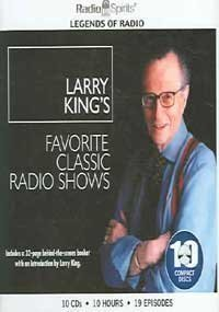 9781570197321: Larry King's Favorite Classic Radio Shows: 19 Episodes (Legends of Radio)