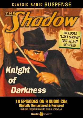 The Shadow: Knight of Darkness (Classic Radio Suspense)