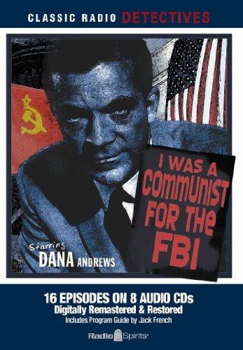 I Was A Communist For The FBI (Old Time Radio): Original Radio Broadcasts