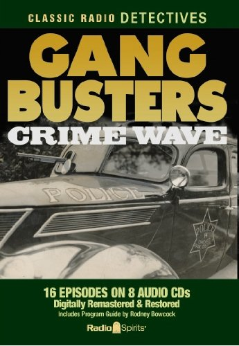 9781570199332: Gang Busters: Crime Wave (Old Time Radio) (Classic Radio Detectives)