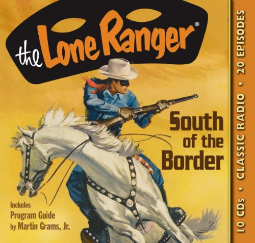 9781570199745: The Lone Ranger South of the Border (Old Time Radio)