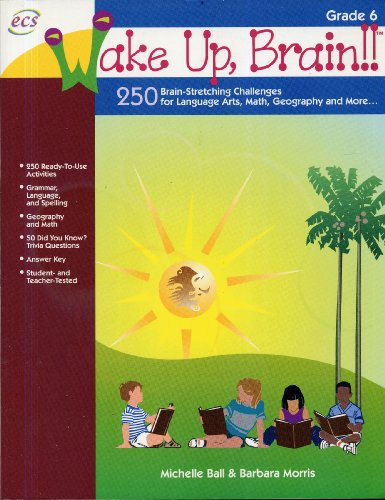 9781570222290: Wake Up, Brain!! 250 Brain-Stretching Challenges for Language Arts, Math, Geography and More, Grade 6