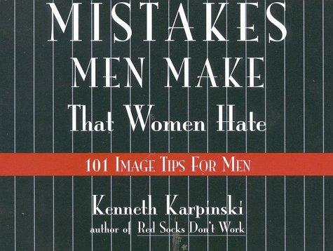 9781570230158: Mistakes Men Make That Women Hate: 101 Image Tips For Men