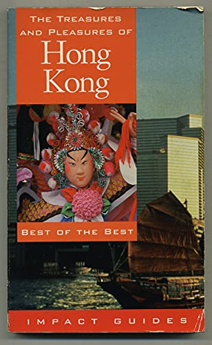9781570230424: The Treasures and Pleasures of Hong Kong: Best of the Best (Impact Guides)