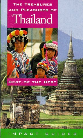 The Treasures and Pleasures of Thailand: Best of the Best (Treasures & Pleasures of Australia):...