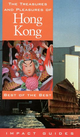 9781570230752: The Treasures and Pleasures of Hong Kong: Best of the Best (Treasures & Pleasures of Australia)