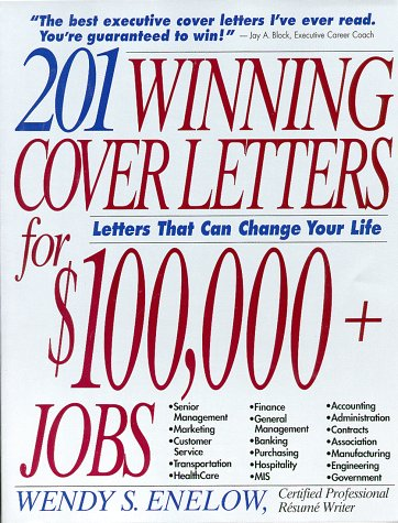 9781570230882: 201 Winning Cover Letters for $100,000+ Jobs: Letters That Can Change Your Life