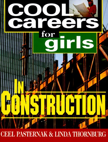 Cool Careers for Girls in Construction: Ceel Pasternak