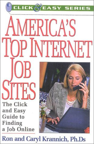 America's Top Internet Job Sites: The Click and Easy Guide to Finding a Job Online.