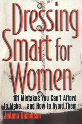 9781570232008: Dressing Smart for Women: 101 Mistakes You Can't Afford to Make...and How to Avoid Them (Career Savvy S)