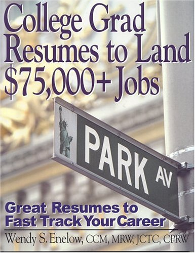 9781570232237: College Grad Resumes to Land $75,000+ Jobs: Great Resumes to Fast Track your Career