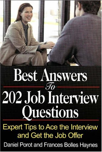 BEST ANSWERS TO 202 JOB INTERVIEW QUESTI: Expert Tips to Ace the Interview and Get the Job Offer: ...