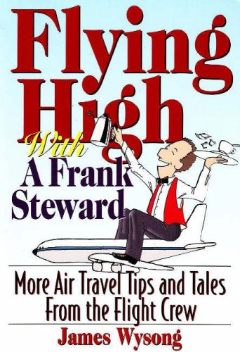 9781570232725: Flying High With A Frank Steward: More Air Travel Tales From the Flight Crew
