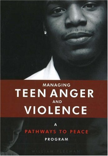 Managing Teen Anger and Violence : A: William Fleeman