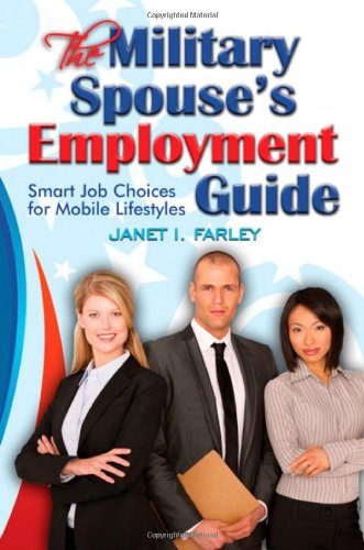 9781570233333: The Military Spouse's Employment Guide: Smart Job Choices for Mobile Lifestyles