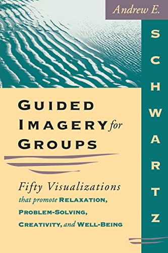 Guided Imagery for Groups: Fifty Visualizations That