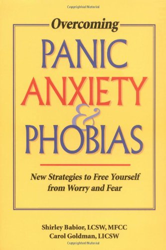 9781570250729: Overcoming Panic, Anxiety, & Phobias: New Strategies to Free Yourself from Worry and Fear