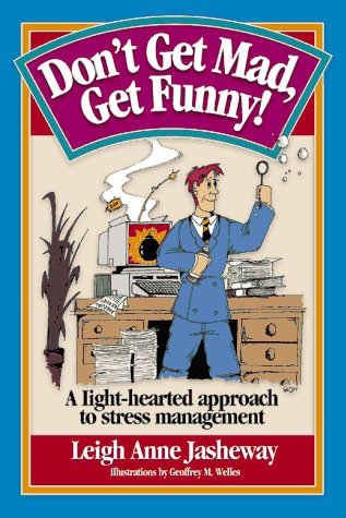 9781570251191: Don't Get Mad, Get Funny! A Light-Hearted Approach to Stress Management
