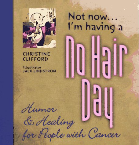 Not Now, I'm Having a No Hair: Clifford, Christine