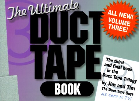 Duct Tape Book: The Ultimate Duct Tape Book (1570251711) by Tim Nyberg; Jim Berg