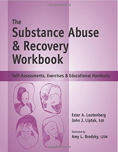 Substance Abuse & Recovery Workbook (The): John J Liptak, EdD, Ester Leutenberg, Amy Brodsky (...