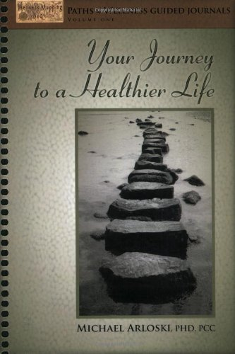 9781570252358: Your Jounrney to a Healthier Life (Paths of Wellness Guided Journal)