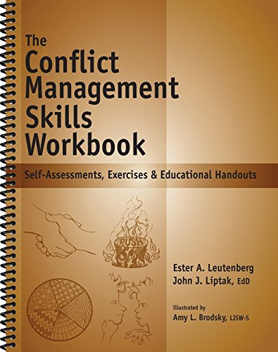 The Conflict Management Skills Workbook: Self-Assessments, Exercises: Leutenberg, Ester A.
