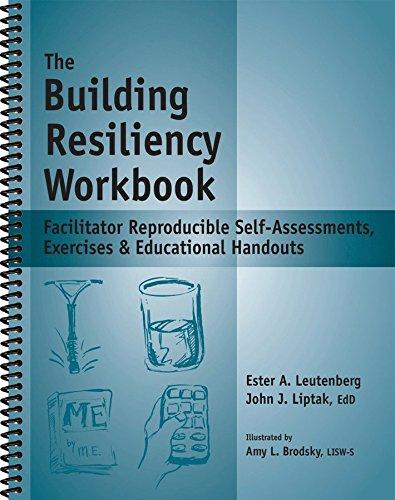 The Building Resiliency Workbook - Reproducible Self-Assessments,: Leutenberg, Ester R.A.;