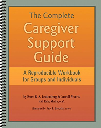 9781570252655: The Complete Caregiver Support Guide - A Reproducible Workbook for Groups and Individuals (Spiral-Bound)