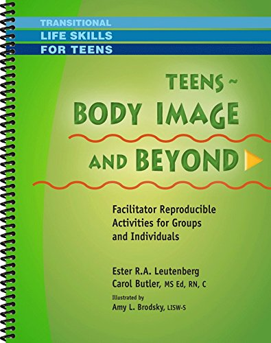 Teens - Body Image & Beyond - Facilitator Reproducible Activities for Groups and Individuals: ...